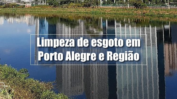 limpeza de esgoto em porto alegre rs e região desentupidora e limpa fossa